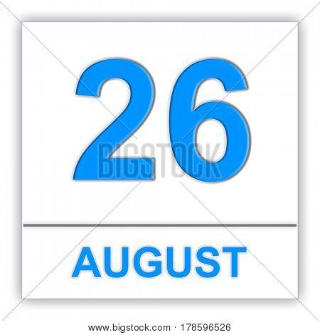 August 26. Day on the calendar. 3D illustration