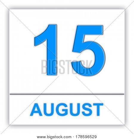 August 15. Day on the calendar. 3D illustration