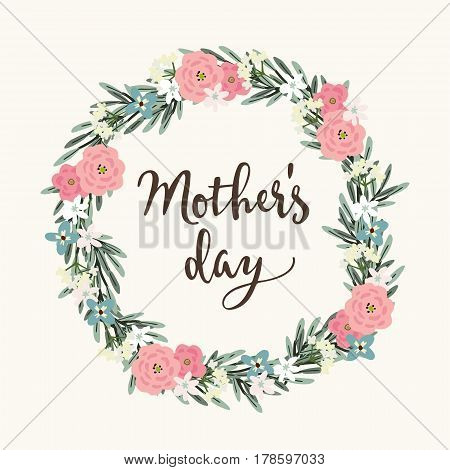 Mothers day greeting card, invitation. Brush script, calligraphic design. Floral wreath made of olive leaves and various flowers, stock vector illustration.