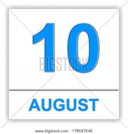 August 10. Day on the calendar. 3D illustration