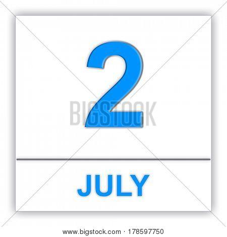 July 2. Day on the calendar. 3D illustration