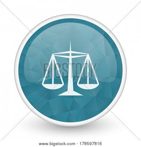 Justice brillant crystal design round blue web icon.