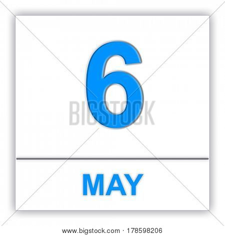 May 6. Day on the calendar. 3D illustration