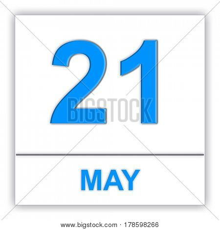 May 21. Day on the calendar. 3D illustration
