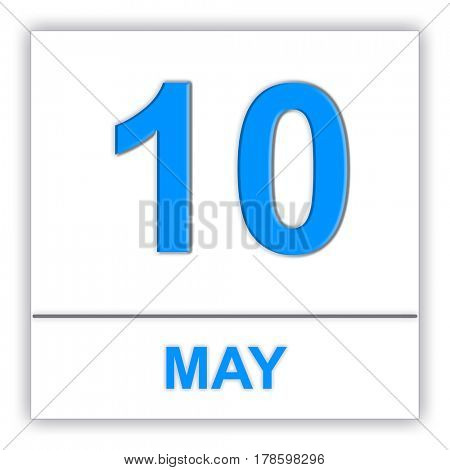 May 10. Day on the calendar. 3D illustration