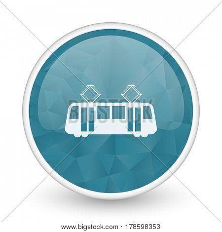 Tram brillant crystal design round blue web icon.
