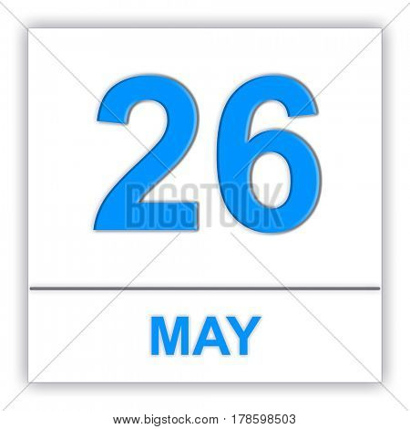 May 26. Day on the calendar. 3D illustration