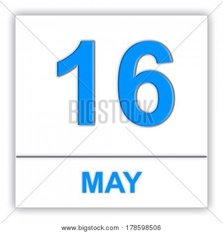 May 16. Day on the calendar. 3D illustration