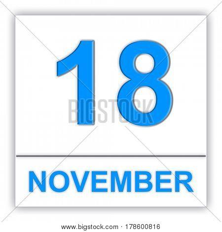 November 18. Day on the calendar. 3D illustration
