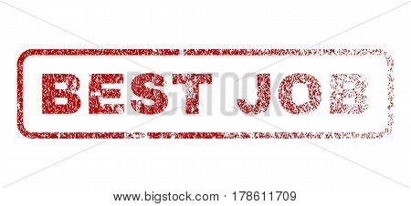 Best Job text rubber seal stamp for watermarks. Textured emblem. Vector red tag inside rounded rectangular shape. Grunge design and dirty texture.