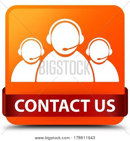 Contact Us (customer Care Team Icon) Orange Square Button Red Ribbon In Middle