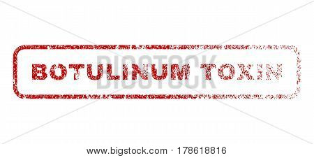 Botulinum Toxin text rubber seal stamp for watermarks. Textured sticker. Vector red caption inside rounded rectangular shape. Grunge design and scratched texture.
