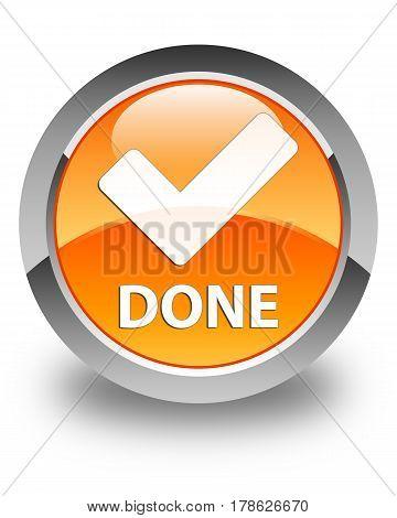 Done (validate Icon) Glossy Orange Round Button