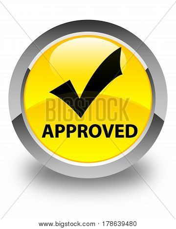 Approved (validate Icon) Glossy Yellow Round Button