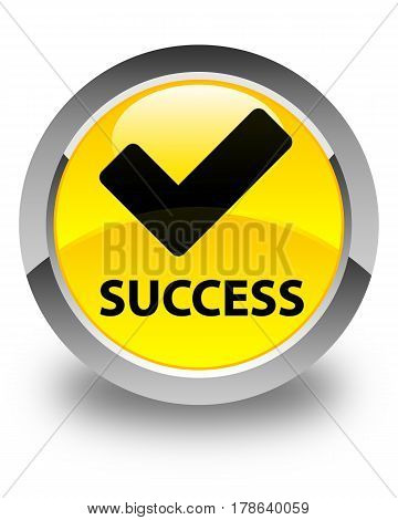 Success (validate Icon) Glossy Yellow Round Button