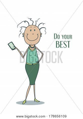 Hand drawn flat vector illustration of a funny cute smiling woman in a green dress with curly hair and with a smartphone in her hand, lettering do your best