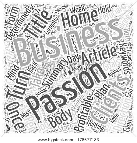 How To Turn Your Passion Into A Profitable Home Business Word Cloud Concept