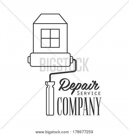 Repair and Renovation Service Black And White Sign Design Template With Text With Painting Roll And House. Monochrome Vector Emblem, Label For Repairing Company Advertisement.