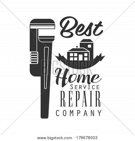 Best Home Repair and Renovation Service Black And White Sign Design Template With Text And Wrench. Monochrome Vector Emblem, Label For Repairing Company Advertisement.