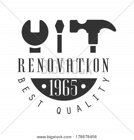 Best Quality Repair and Renovation Service Black And White Sign Design Template With Text And Instruments Silhouettes. Monochrome Vector Emblem, Label For Repairing Company Advertisement.