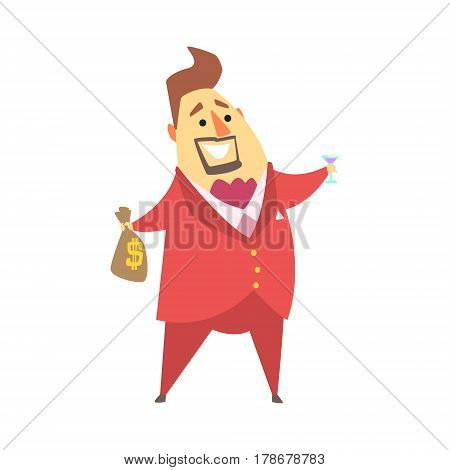 Millionaire Rich Man Holding Money Bag And Glass Of Martini, Funny Cartoon Character Lifestyle Situation. Multimillionaire Businessman With Goatee In Red Suit Activity Vector Illustration.