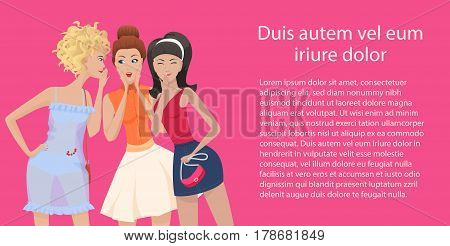 Three women gossips standing and talking. Girlfriends gossip. Vector illustration