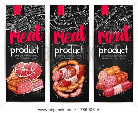 Meat products chalkboard banner template. Beef and pork meat sausages, ham, bacon, salami, smoked frankfurter, pepperoni and chorizo sketches for butcher shop label, meat store menu or flyer design
