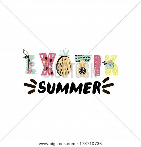 Exotic summer text with creative exotic fruits. Trendy t-shirt print. It can be used for apparel bags t-shirt print poster.Vector Illustration