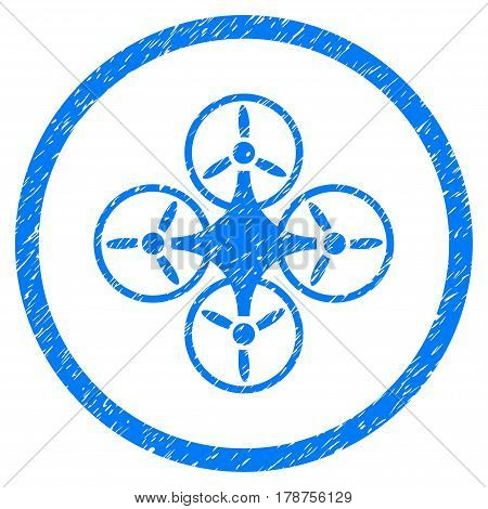 Air Drone grainy textured icon inside circle for overlay watermark stamps. Flat symbol with dirty texture. Circled vector blue rubber seal stamp with grunge design.