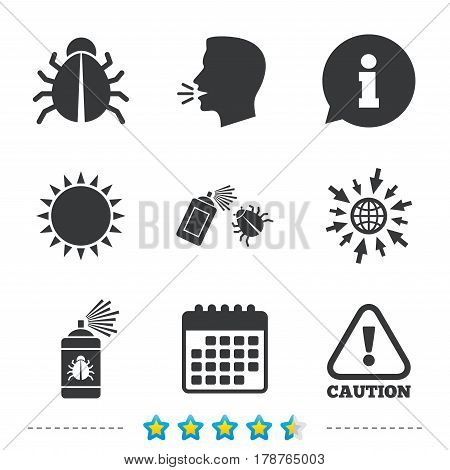 Bug disinfection icons. Caution attention symbol. Insect fumigation spray sign. Information, go to web and calendar icons. Sun and loud speak symbol. Vector poster