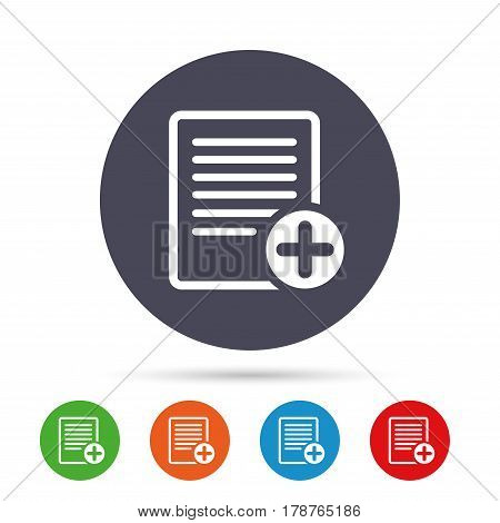 Text file sign icon. Add File document symbol. Round colourful buttons with flat icons. Vector
