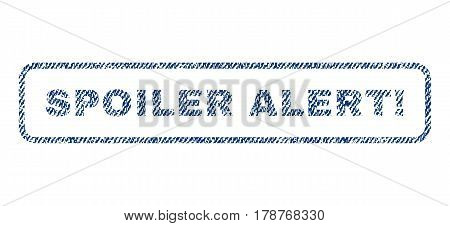 Spoiler Alert exclamation text textile seal stamp watermark. Blue jeans fabric vectorized texture. Vector tag inside rounded rectangular banner. Rubber sticker with fiber textile structure.
