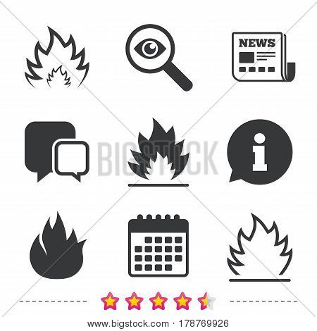 Fire flame icons. Heat symbols. Inflammable signs. Newspaper, information and calendar icons. Investigate magnifier, chat symbol. Vector