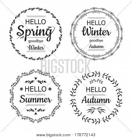 Hello Spring, Winter, Autumn and summer cards set. Elegant round frames with text, vector illustration. Lettering design black element isolated on white background