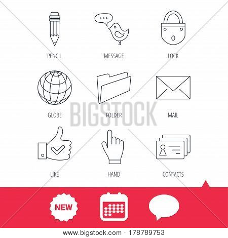 Pencil, press hand and world globe icons. Bird message, social network and mail linear signs. Contacts, like and folder icons. New tag, speech bubble and calendar web icons. Vector