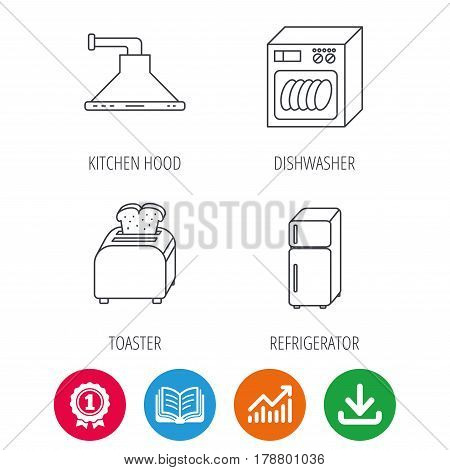 Dishwasher, refrigerator fridge and toaster icons. Kitchen hood linear sign. Award medal, growth chart and opened book web icons. Download arrow. Vector