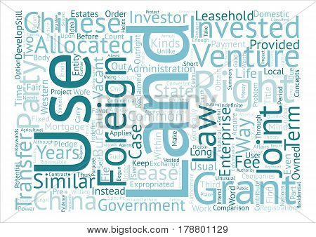 Land Use Rights For Foreign Investors In China text background word cloud concept
