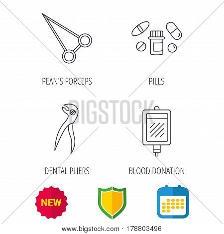 Medical pills, blood and dental pliers icons. Peans forceps linear sign. Shield protection, calendar and new tag web icons. Vector