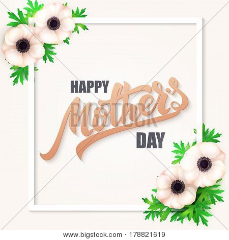 vector hand drawn mothers day greeting card with blooming anemone flowers, rectangle frame and lettering quote - happy mothers day.
