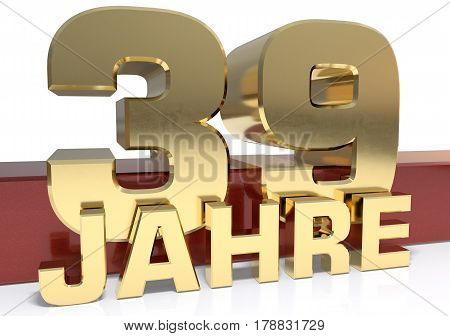 Golden digit thirty nine and the word of the year. Translated from the German - years.3D illustration