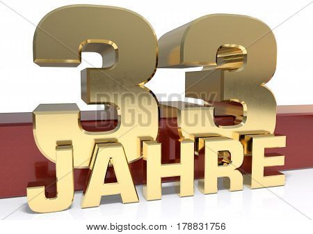 Golden digit thirty three and the word of the year. Translated from the German - years.3D illustration
