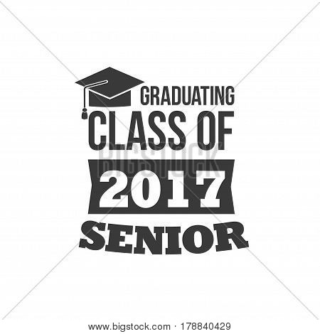 The set of two black colored senior text signs with the Graduation Cap, ribbon vector illustration. Class of 2017
