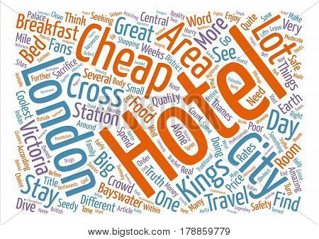 Make Your Money Go Further In London Find A Cheap Hotel text background word cloud concept