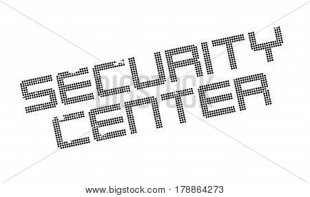 Security Center rubber stamp. Grunge design with dust scratches. Effects can be easily removed for a clean, crisp look. Color is easily changed.