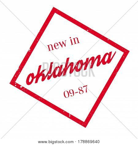 New In Oklahoma rubber stamp. Grunge design with dust scratches. Effects can be easily removed for a clean, crisp look. Color is easily changed.