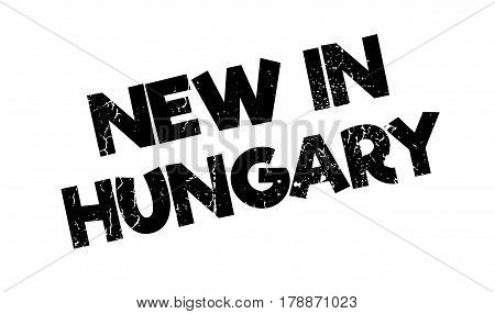 New In Hungary rubber stamp. Grunge design with dust scratches. Effects can be easily removed for a clean, crisp look. Color is easily changed.