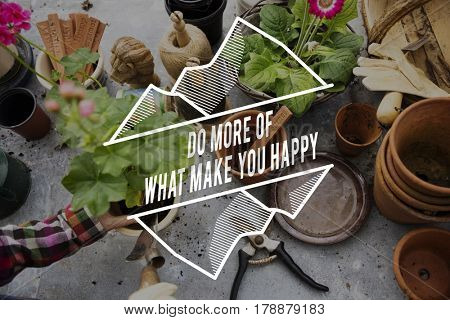 Do More Of What Makes You Happy Phrase