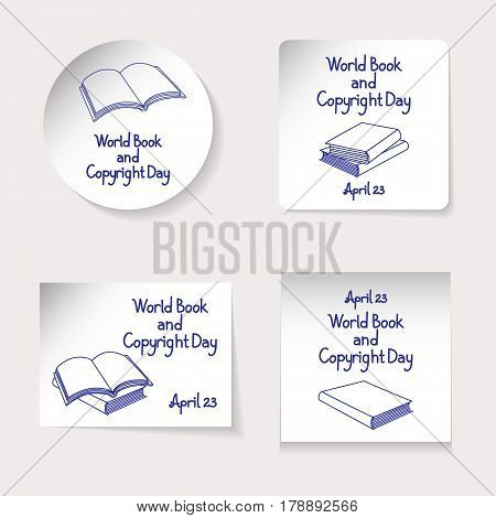 World Book and Copyright Day theme. Set of stickers or banners of different shapes: round square rectangle. Inscription and various kinds of books drawn by a blue felt-tip pen. Vector illustration.