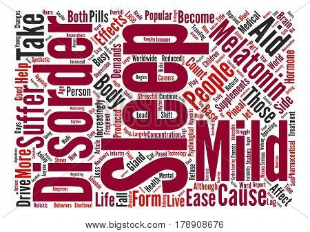 Mild Sleep Disorders Eased by Melatonin Sleep Aid text background word cloud concept