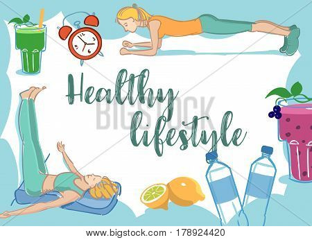 Healthy lifestyle elements located as frame card. Healthy lifestyle calligraphy text. Sport, smoothie, water, lemon, alarm clock. Modern colors. Vector illustration.